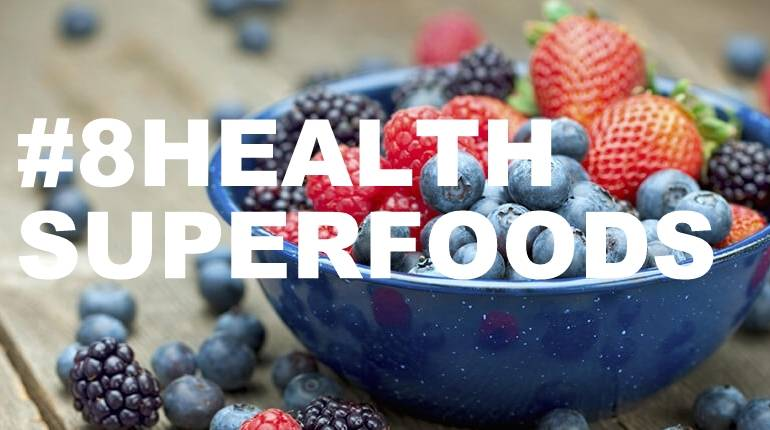 Superfoods: 8 Health-Boosting Superfoods to Add To Your Diet